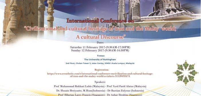 "INTERNATIONAL CONFERENCE ON: ""Civilization and cultural heritage of Iran and the Malay world; A cultural Discourse"""